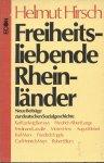 Hirsch, Helmut - FREIHEITSLIEBENDE RHEINLÄNDER - NEUE BEITRÄGE ZUR DEUTSCHEN SOZIALGESCHICHTE