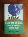Krop, Marnix - Hart van Europa / hoe Duitsland ons uit de crisis voert en tegen welke prijs