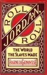 Genovese, Eugene D. (ds1354) - Roll, Jordan, Roll. The World The Slaves Made