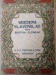 Clément, Bertha / Hooff-Gualthérie van Weezel, W. van (vert.) - Moeders klaverblad. Een verhaal voor jonge meisjes