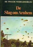 Hoek, K. van den (eindredactie) - De Slag om Arnhem. De Tweede Wereldoorlog.