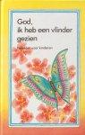 Adema, C.H. / Hunink, H.J.M. / Wiechen, J.H. van (verzameld door) - God, ik heb een vlinder gezien; gebeden voor kinderen