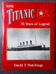 Hutchings, David. F. - RMS Titanic. 75 Years of a Legend.
