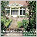 Dierick Karel - Dromen achter glas  De zaligste veranda's en wintertuinen