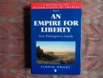 Wright, Esmond. - A History of the United States of America. Part II. - An Empire for Liberty. - From Washington to Lincoln.