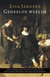 Jardine, Lisa - Gedeelde weelde Hoe de zeventiende-eeuwse cultuur van de Lage Landen Engeland veroverde en veranderde