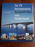 Oeffelt, Theo van - De 75 beroemdste bouwwerken van Nederland