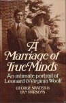 Spater, George & Ian Parsons - A Marriage of True Minds (An intimate portrait of Leonard & Virginia Woolf), 210 pag. hardcover + stofomslag, goede staat