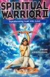 Swami Krishnapada - Spiritual Warrior II; transforming lust into love