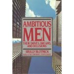 Blotnick, Srully - Ambitious men / Their drives, dreams and delusions