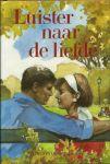 Roest, Truus van der - LUISTER NAAR DE LIEFDE - STREEKROMAN