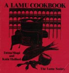 Fatma Shapi & Katie Halford (cover designed and donated by Jill Loupekine) & J. Dik (illustrations) - A Lamu Cookbook