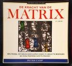 CAMP, PETER - DE KRACHT VAN DE MATRIX / een model om veranderingsprocessen in beeld te brengen en doeltreffend aan te pakken