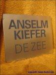 Willy Van den Bussche / Kiefer - Anselm Kiefer, De Zee