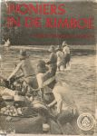 Feuilletau de Bruyn, Dr. W.K.H. - Pioniers in de rimboe. Avonturen van een exploratie-detachement in Zuidwest-Nieuw-Guinea(1909-1911)