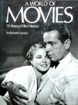 Richard Lawton (Author), Hugo Leckey (Author), Ella Smith (Introduction) - A World Of Movies: 70 years of Film History