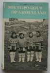 EHRSTROHM, INGA, - Doktersvrouw op Groenland.