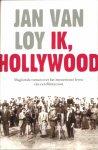 Jan Van Loy - Ik, Hollywood