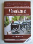 Pascoe, Robin - A Broad Abroad, The Expat Wife's Guide to Successful Living Abroad