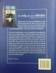Derkse , Marcel . [ isbn 9789020270105 ] - Zo  Vrij  als  een  Vlinder . (  Van weerloos lijden naar weerbaar liefhebben : Een werkboek over transformatie . )Met de kracht van verhaal en beeldspraak en nooit afwezige humor biedt de auteur de lezer een omgekeerde verrekijker aan . ) -