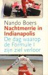 Boers, Nando - Nachtmerrie in Indianapolis (De dag waarop de Formule I zijn ziel verloor), 207 pag. paperback, gave staat