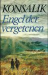 Konsalik, Heinz G. - ENGEL DER VERGETENEN