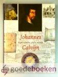 Balke, Jan C. Klok, Willem van 't Spijker, Willem - Johannes Calvijn --- Zijn leven, zijn werk