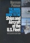 Polmar, Norman - The Naval Institute guide to the ships and aircraft of the U.S. Fleet