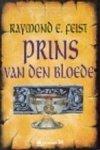 Feist, Raymond E. - Prins van den bloede / druk 1