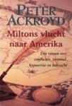 Peter Ackroyd - Miltons vlucht naar Amerika