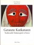 Eikemeier, Dieter & Michael Goock (ds1272) - Getanzte Karikaturen.Traditionelle Maskenspiele in Korea