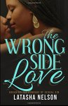 Latasha Nelson - The Wrong Side of Love Breaking the Bondage of Sexual Sin