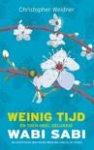 Weidner, C.A. - Wabi Sabi - Weinig tijd en toch heel gelukkig