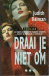 Kelman, Judith - DRAAI JE NIET OM