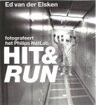 ELSKEN, Ed van der - Hit & run. Ed van der Elsken fotografeert het Philips NatLab. Fotoselectie: Vincent Mentzel. Teksten Dirk van Delft & Vincent Mentzel. - [New copy].