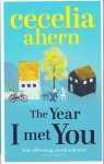 Ahern, Cecelia - The Year I Met You