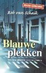 Schaik, R. van - Blauwe plekken  De hectiek van politiewerk in een turbulente samenleving