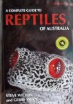 Steve Wilson. / Gerry Swan. - A complete guide to Reptiles of Australia