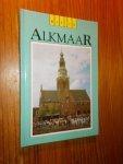 HEIJNINGEN, LEO A. VAN (Samenst.), - Dit is Alkmaar.