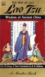 Blakney, R.B. (translation), Lao Tzu - The way of life: Lao Tzu / a new translation of the Tao Te Ching / wisdom of ancient China