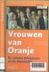 Hoedeman, Jan  en  Remco Meijer - Vrouwen van Oranje .. De nieuwe prinsessen en de monarchie