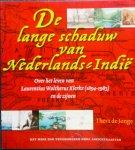 Jonge, Thera de - De lange schaduw van Nederlands-Indië. Over het leven van Laurentius Waltherus Klerkx (1894-1983) en de zijnen. Met meer dan tweehonderd oude ansichtkaarten.