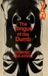 Mulaisho, Dominic - Tongue of the Dumb (African Writers)