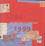 Hogesteeger, Dr G. - 1799 - 1999 - 200 jaar Post in Nederland - Rijk geillustreerd.