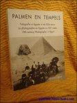 Rammant-Peeters A - Palmen en tempels , Fotografie in Egypte in de XIXe eeuw.  - La photographie en Egypte au XIXe siecle.  - XIXth-Century Photography in Egypt