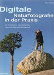 Fritz Pölking - Digitale Naturfotografie in der Praxis