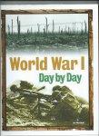 Westwell, Ian - World War 1 Day by Day