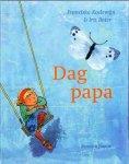 Koelewijn, Franciska - Dag papa / vertelboek over rouwverwerking voor kinderen van 4-8 jaar