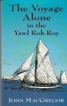 Macgregor, J - The Voyage Alone in the Yawl ''Rob Roy''
