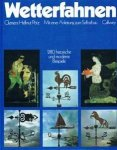 Clemens Hellmut Pötz - Wetterfahnen. 280 historische und moderne Beispiele. Mit einer Anleitung zum Selbstbau